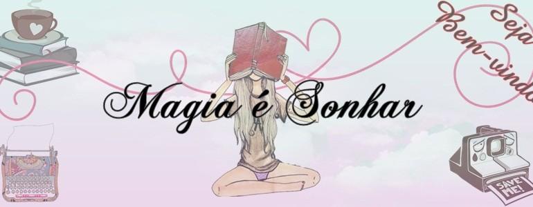 magia é sonhar